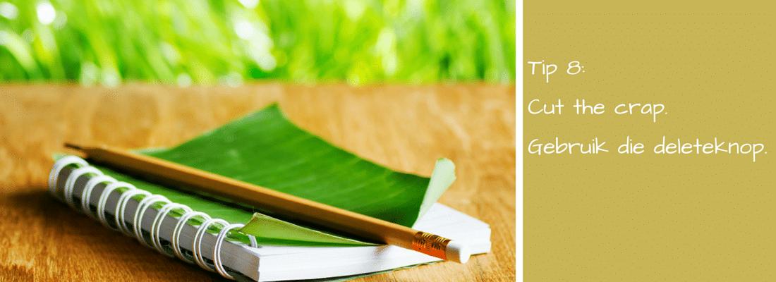8 manieren om beter te schrijven. Tips van schrijfcoach Marja Duin.